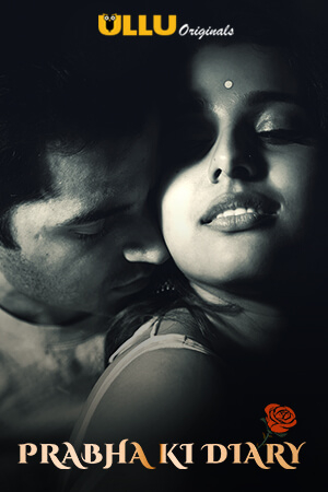 Prabha ki Diary 2020 S01 Hindi Ullu Originals Web Series 720p HDRip 200MB