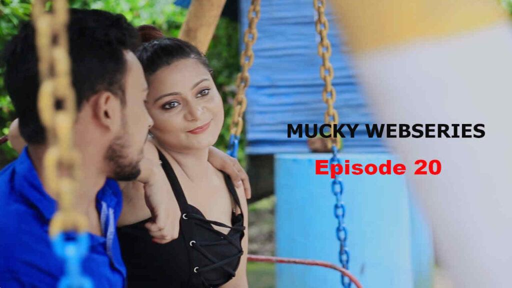 Mucky (2020) S01E20 Hindi Flizmovies Web Series 720p HDRip 160MB